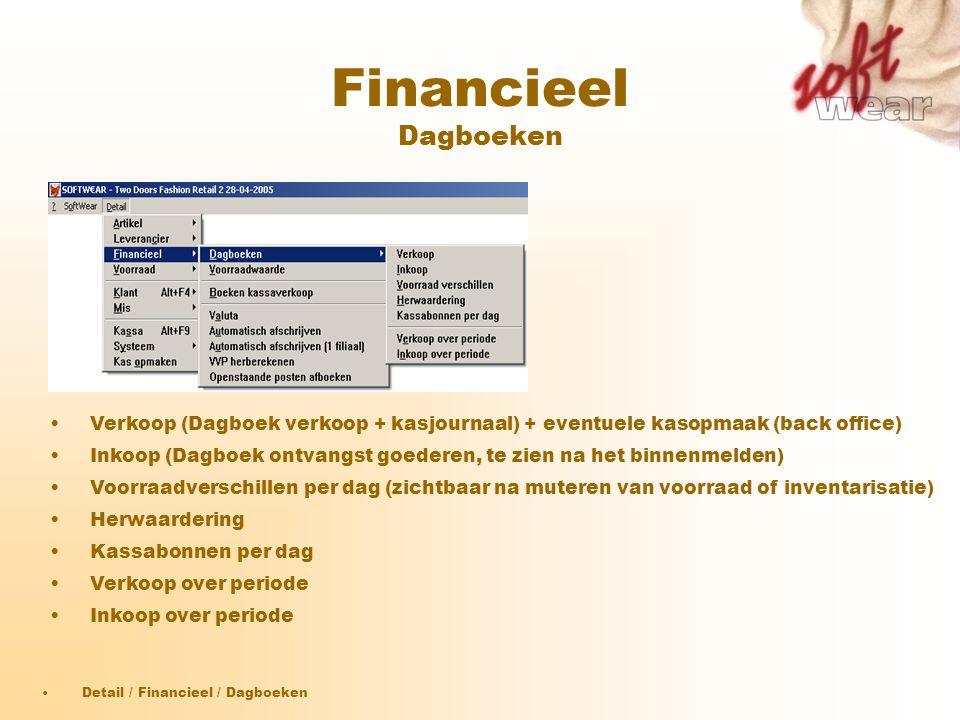 Financieel Dagboeken •Detail / Financieel / Dagboeken •Verkoop (Dagboek verkoop + kasjournaal) + eventuele kasopmaak (back office) •Inkoop (Dagboek on