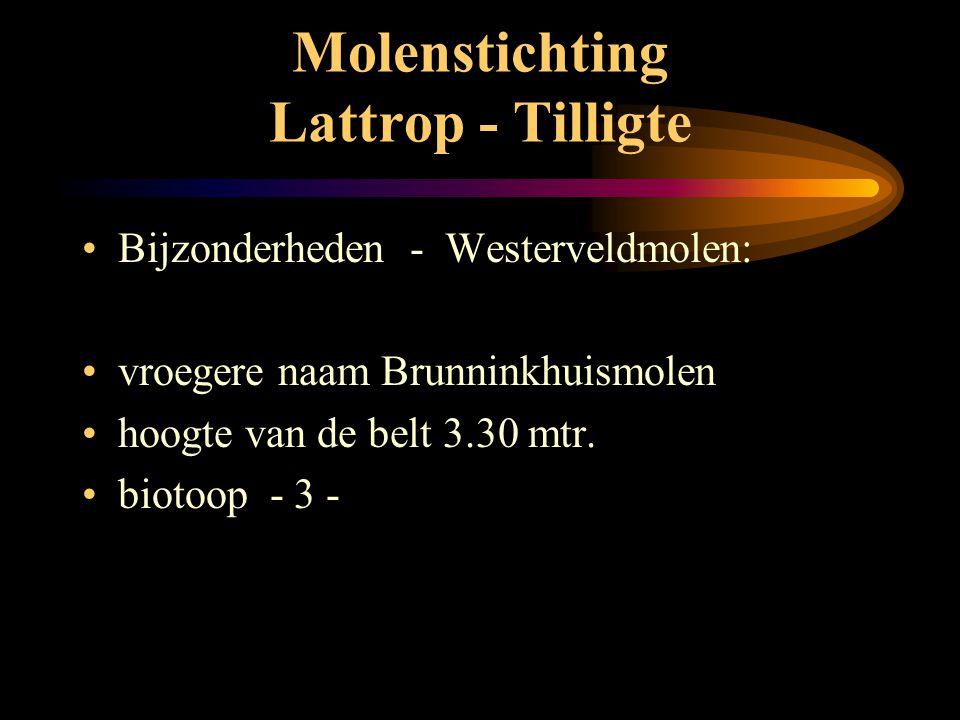Molenstichting Lattrop - Tilligte •Techniek: Westerveldmolen •gevlucht 23,60 mtr. - oud hollands met windborden •2 koppel maalstenen •engels kruiwerk