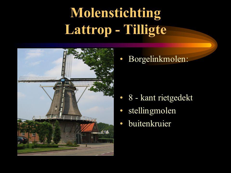 """Molenstichting Lattrop - Tilligte •Bijzonderheden - St. Nicolaasmolen: •bijnaam """"Nije Moll"""" •opleidings cq. instructiemolen •electrische maalstoel •bi"""