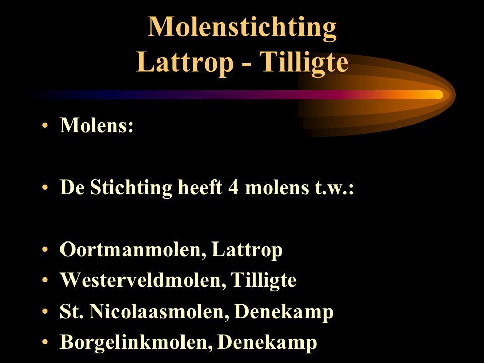 Molenstichting Lattrop - Tilligte •Op 26 november 1997 werd bij notariële akte opgericht: •De Stichting Denekamper Molenvrienden •A•Activiteiten: •P•P
