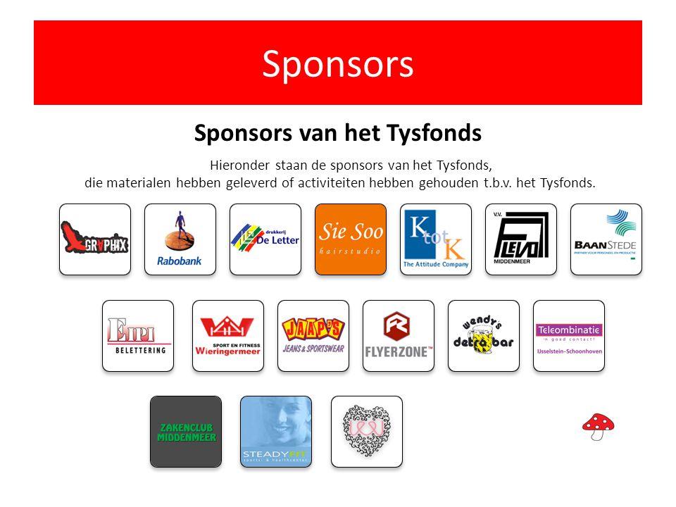 Sponsors Sponsors van het Tysfonds Hieronder staan de sponsors van het Tysfonds, die materialen hebben geleverd of activiteiten hebben gehouden t.b.v.