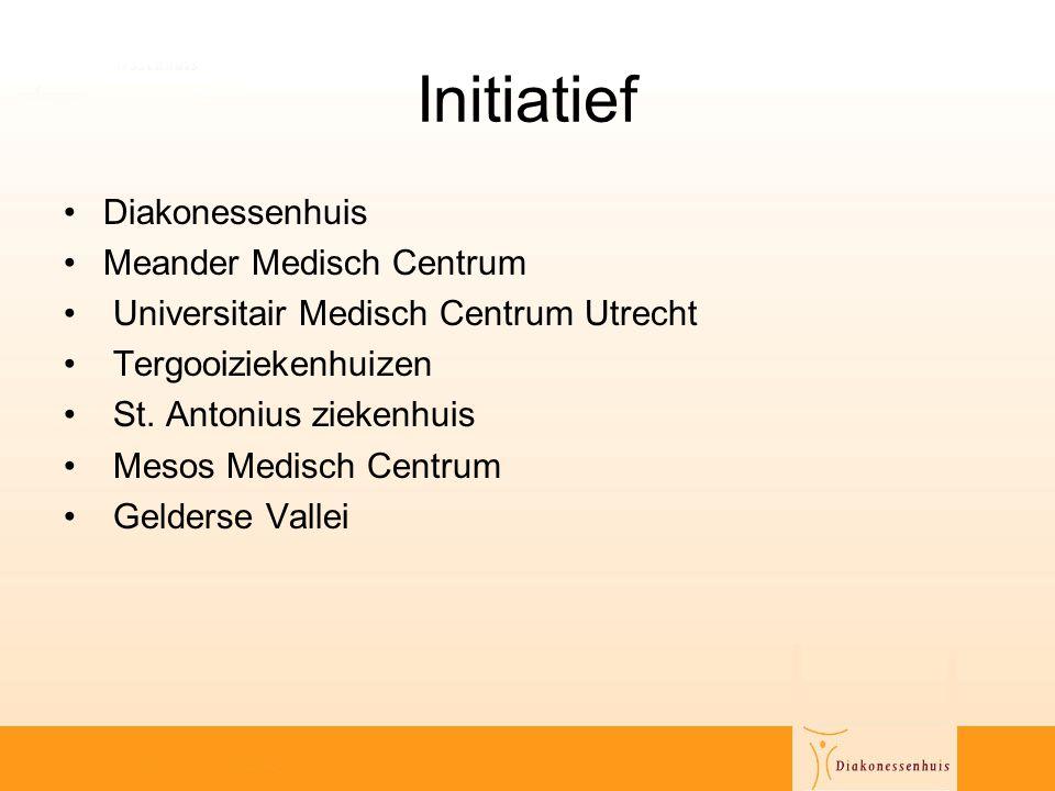 Initiatief •Diakonessenhuis •Meander Medisch Centrum • Universitair Medisch Centrum Utrecht • Tergooiziekenhuizen • St. Antonius ziekenhuis • Mesos Me