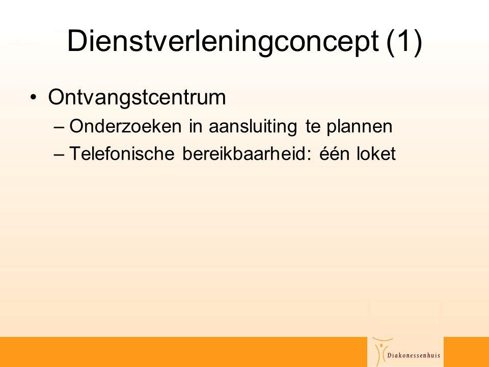 Dienstverleningconcept (1) •Ontvangstcentrum –Onderzoeken in aansluiting te plannen –Telefonische bereikbaarheid: één loket