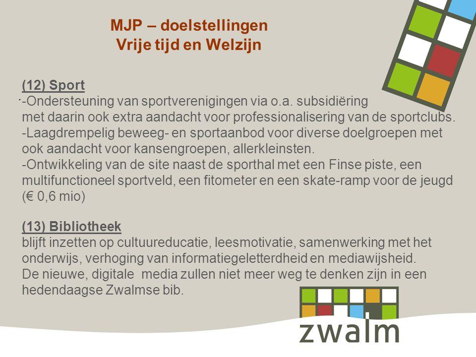 MJP – doelstellingen Vrije tijd en Welzijn. (12) Sport -Ondersteuning van sportverenigingen via o.a. subsidiëring met daarin ook extra aandacht voor p