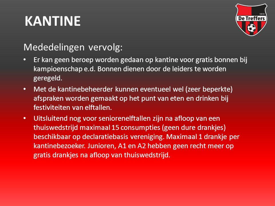 KANTINE Mededelingen vervolg: • Er kan geen beroep worden gedaan op kantine voor gratis bonnen bij kampioenschap e.d.