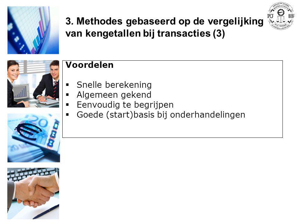 Voordelen  Snelle berekening  Algemeen gekend  Eenvoudig te begrijpen  Goede (start)basis bij onderhandelingen 3. Methodes gebaseerd op de vergeli