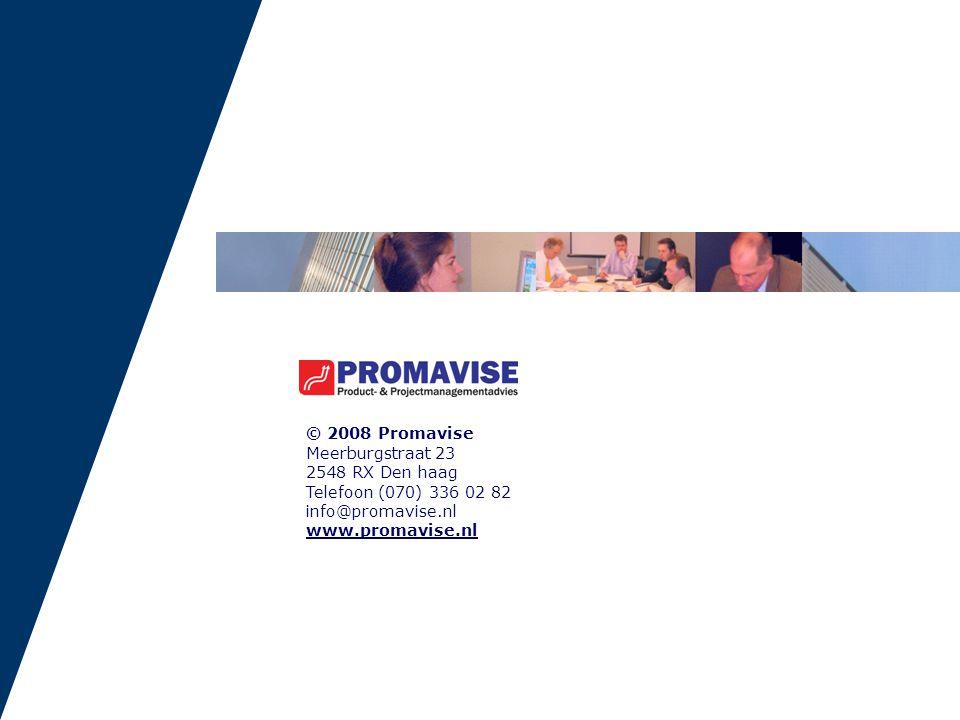 © 2008 Promavise Meerburgstraat 23 2548 RX Den haag Telefoon (070) 336 02 82 info@promavise.nl www.promavise.nl