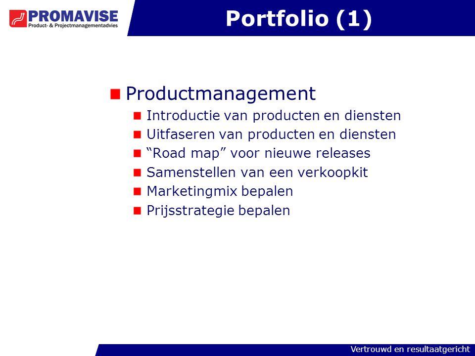 """Vertrouwd en resultaatgericht Portfolio (1) Productmanagement Introductie van producten en diensten Uitfaseren van producten en diensten """"Road map"""" vo"""