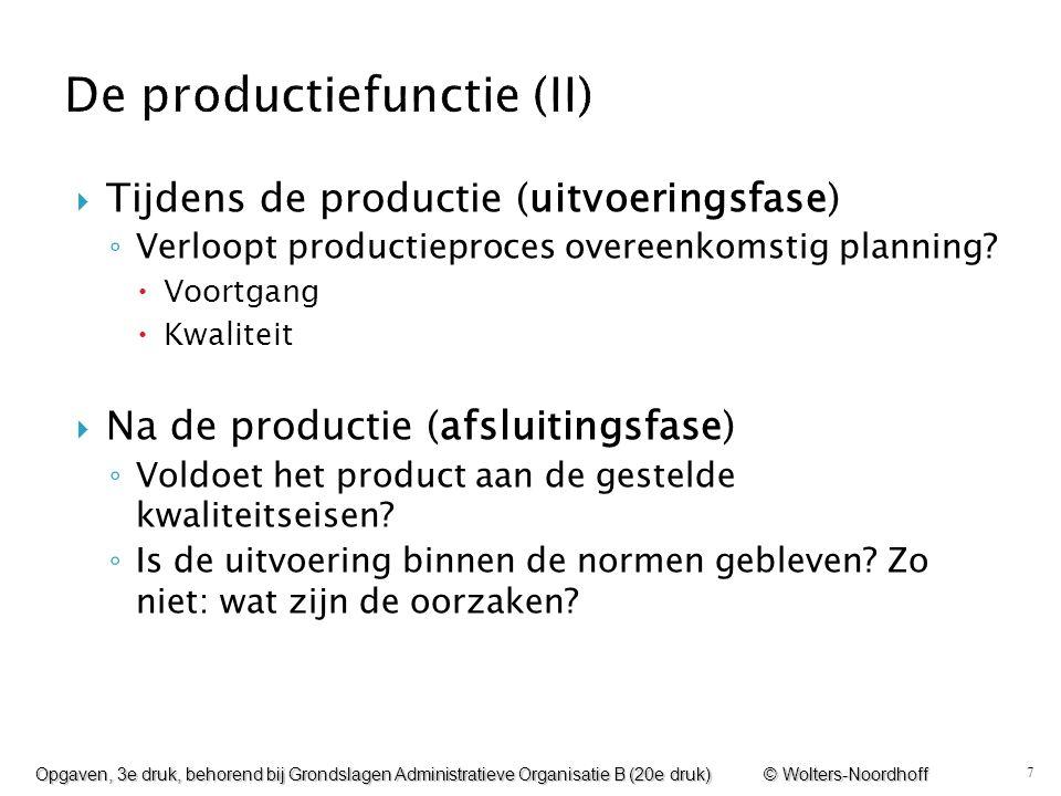 7  Tijdens de productie (uitvoeringsfase) ◦ Verloopt productieproces overeenkomstig planning?  Voortgang  Kwaliteit  Na de productie (afsluitingsf