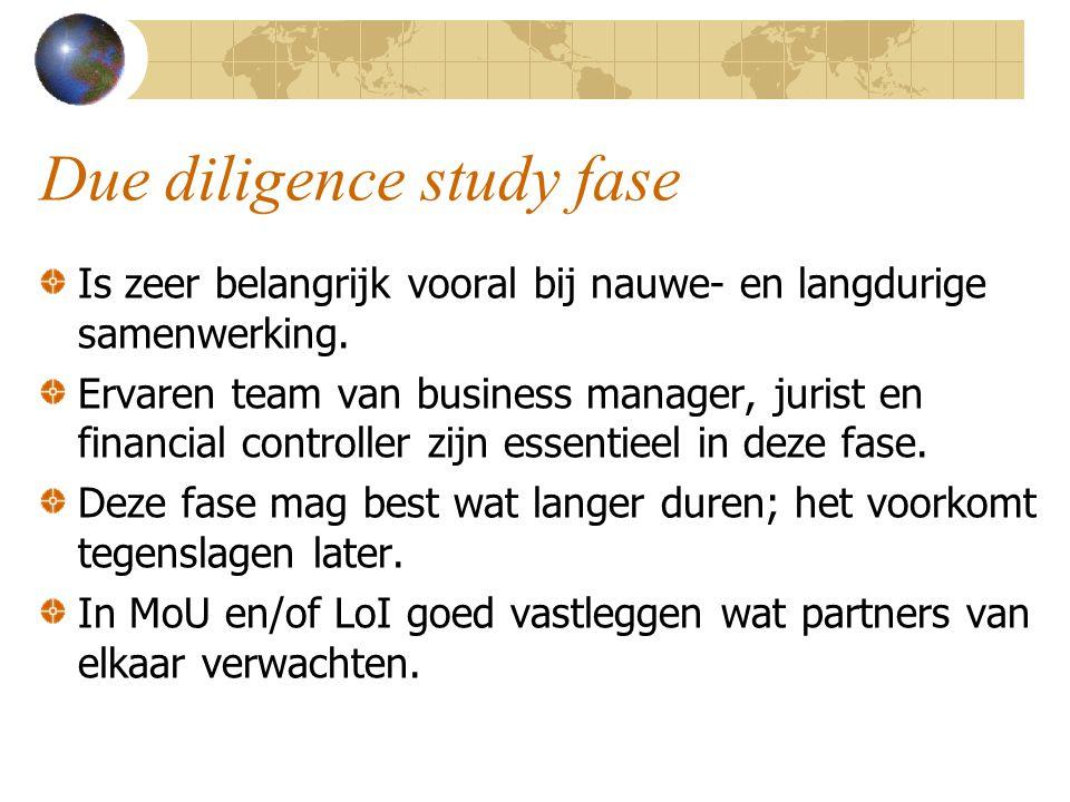 Due diligence study fase Is zeer belangrijk vooral bij nauwe- en langdurige samenwerking. Ervaren team van business manager, jurist en financial contr