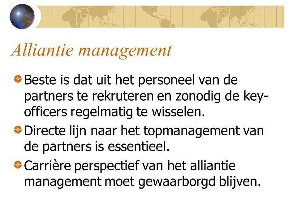 Alliantie management Beste is dat uit het personeel van de partners te rekruteren en zonodig de key- officers regelmatig te wisselen. Directe lijn naa
