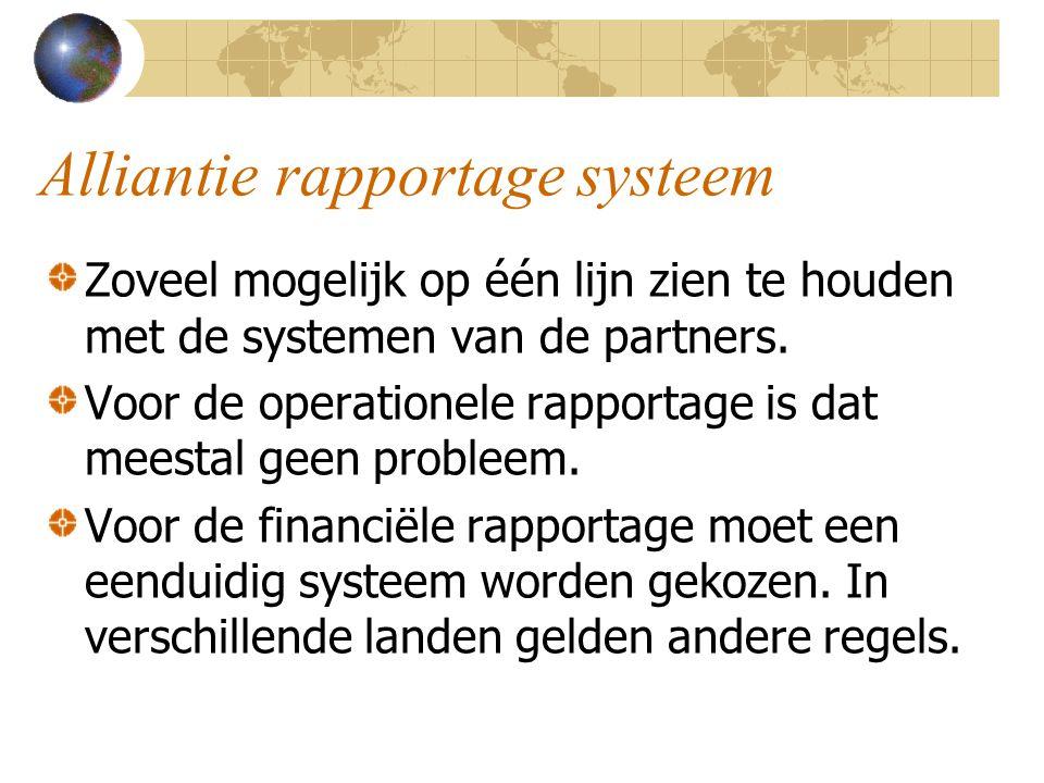 Alliantie rapportage systeem Zoveel mogelijk op één lijn zien te houden met de systemen van de partners. Voor de operationele rapportage is dat meesta
