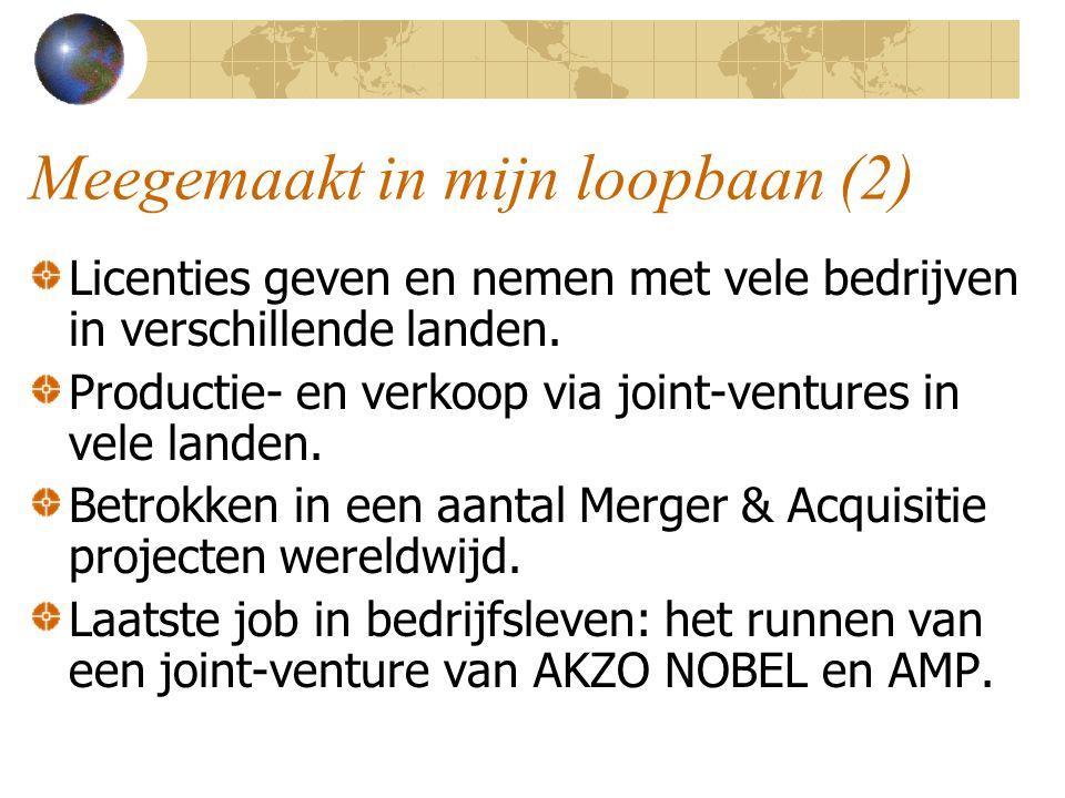 Meegemaakt in mijn loopbaan (2) Licenties geven en nemen met vele bedrijven in verschillende landen. Productie- en verkoop via joint-ventures in vele