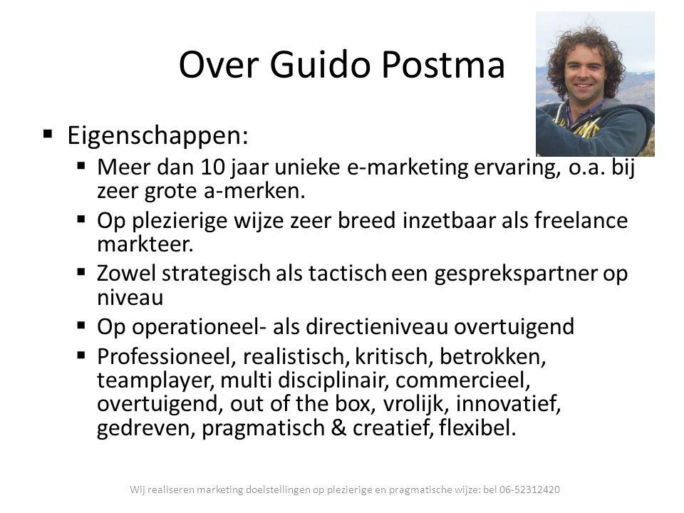 Over Guido Postma  Eigenschappen:  Meer dan 10 jaar unieke e-marketing ervaring, o.a. bij zeer grote a-merken.  Op plezierige wijze zeer breed inze