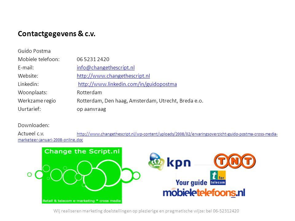 Contactgegevens & c.v. Guido Postma Mobiele telefoon:06 5231 2420 E-mail:info@changethescript.nlinfo@changethescript.nl Website:http://www.changethesc