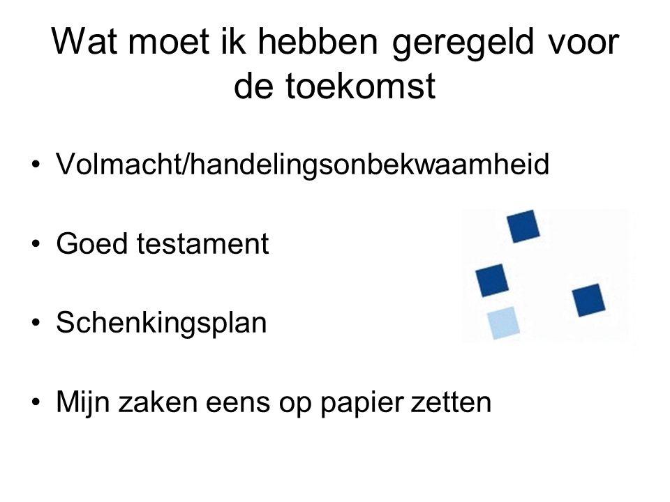 Belangrijke websites: •www.notarisopdelaak.nlwww.notarisopdelaak.nl •www.alzheimerstichting.nlwww.alzheimerstichting.nl