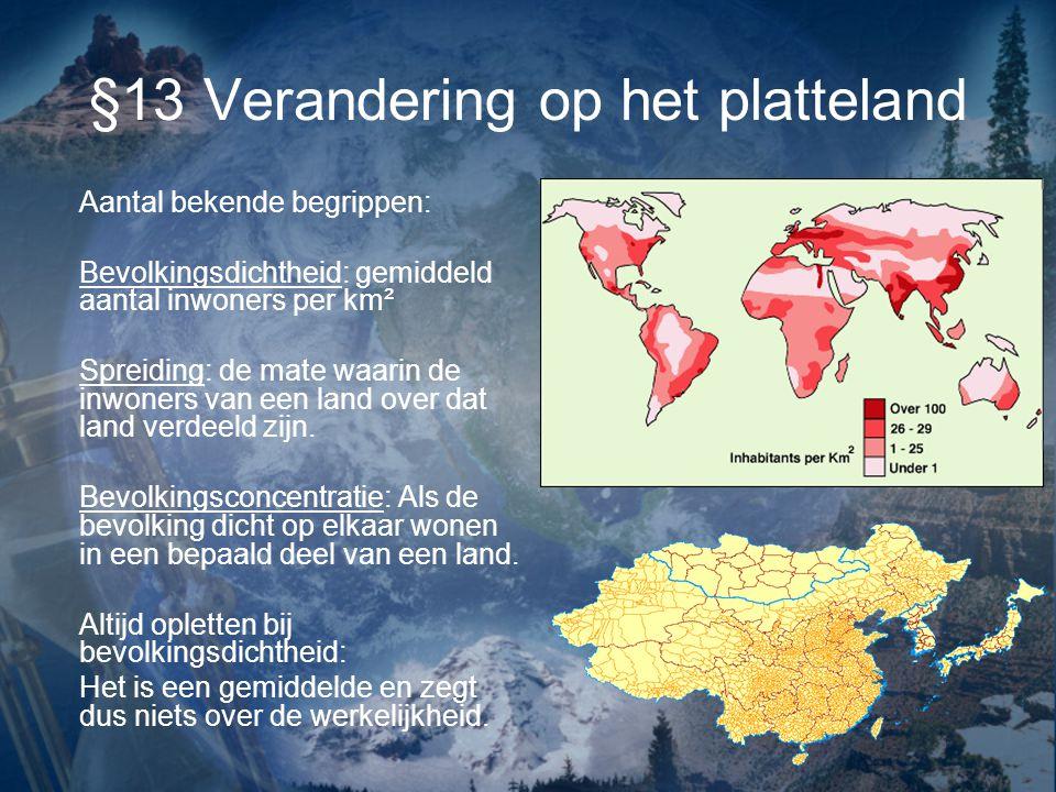§13 Verandering op het platteland Aantal bekende begrippen: Bevolkingsdichtheid: gemiddeld aantal inwoners per km² Spreiding: de mate waarin de inwone