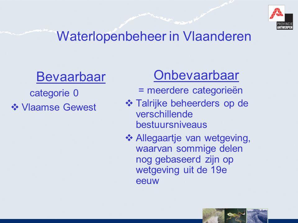 Waterlopenbeheer in Vlaanderen Bevaarbaar categorie 0  Vlaamse Gewest Onbevaarbaar = meerdere categorieën  Talrijke beheerders op de verschillende b