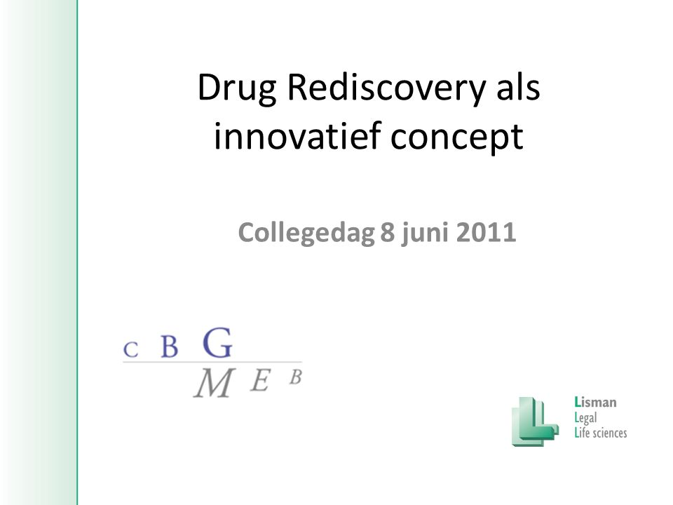 Drug Rediscovery als innovatief concept Collegedag 8 juni 2011