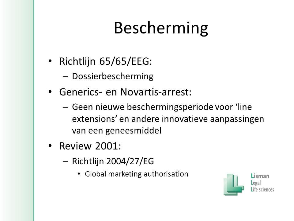 Bescherming • Richtlijn 65/65/EEG: – Dossierbescherming • Generics- en Novartis-arrest: – Geen nieuwe beschermingsperiode voor 'line extensions' en andere innovatieve aanpassingen van een geneesmiddel • Review 2001: – Richtlijn 2004/27/EG • Global marketing authorisation