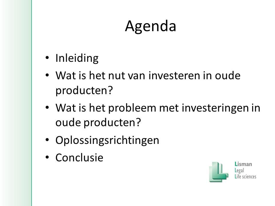 Agenda • Inleiding • Wat is het nut van investeren in oude producten.