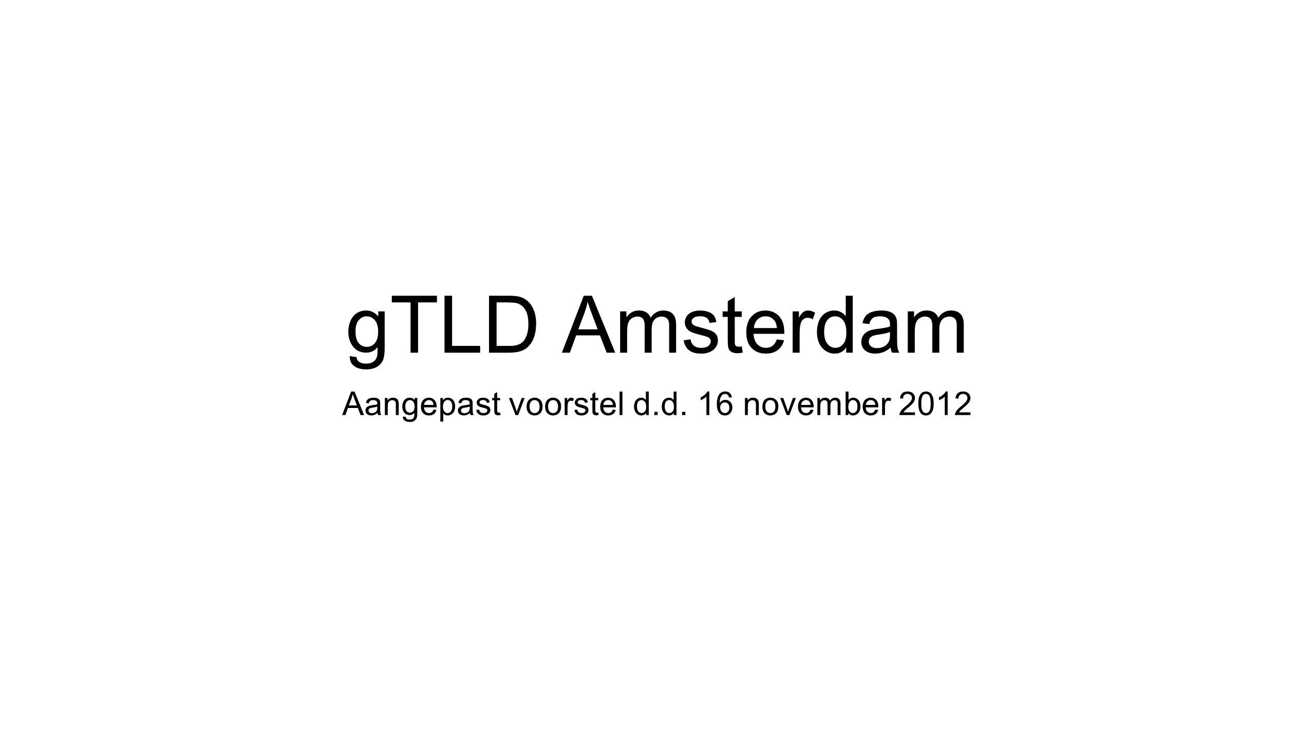 gTLD Amsterdam Aangepast voorstel d.d. 16 november 2012