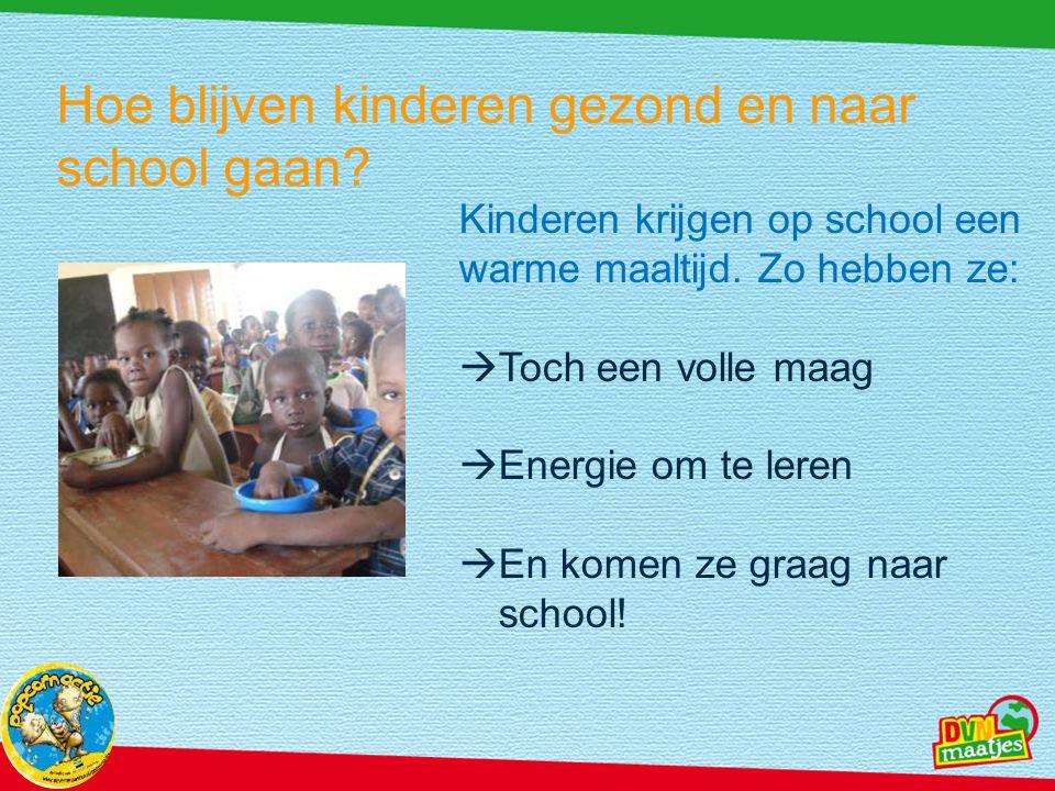 Hoe blijven kinderen gezond en naar school gaan.Kinderen krijgen op school een warme maaltijd.