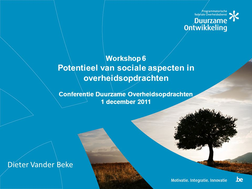 1) Sociale aspecten in overheidsopdrachten  Buying Social: A Guide to taking account of Social considerations in Public Procurement (EC, October 2010) procurement operations that take into account one or more of the following social considerations: • employment opportunities, • decent work, • Compliance with social and labour rights, • social inclusion (including persons with disabilities), • Equal opportunities, • Accessibility and design for all, • taking account of sustainability criteria, including ethical trade issues and • wider voluntary compliance with corporate social responsibility (CSR)