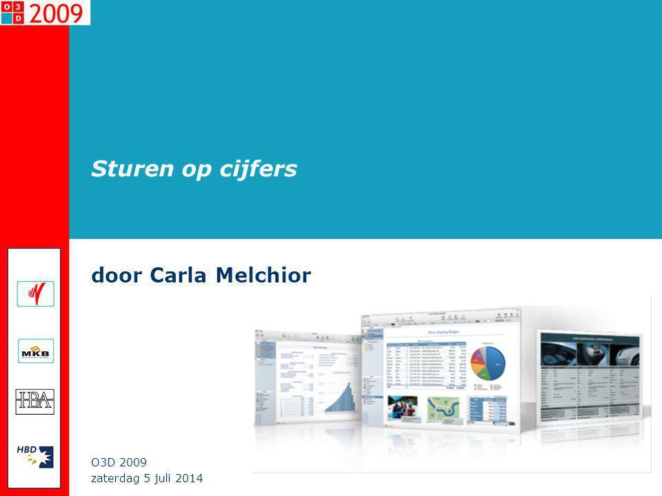zaterdag 5 juli 2014 O3D 2009 Sturen op cijfers door Carla Melchior