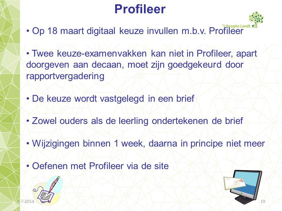5-7-201419 Profileer • Op 18 maart digitaal keuze invullen m.b.v. Profileer • Twee keuze-examenvakken kan niet in Profileer, apart doorgeven aan decaa