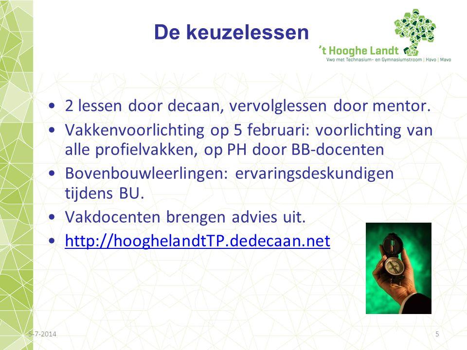 5-7-20145 De keuzelessen •2 lessen door decaan, vervolglessen door mentor. •Vakkenvoorlichting op 5 februari: voorlichting van alle profielvakken, op