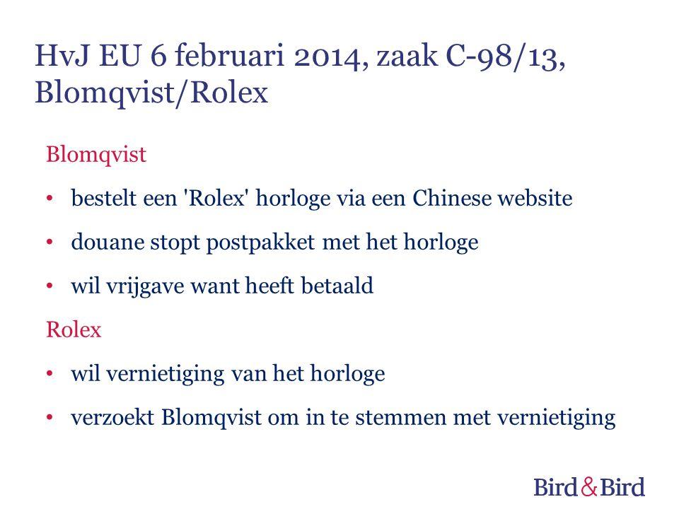 Blomqvist • bestelt een 'Rolex' horloge via een Chinese website • douane stopt postpakket met het horloge • wil vrijgave want heeft betaald Rolex • wi
