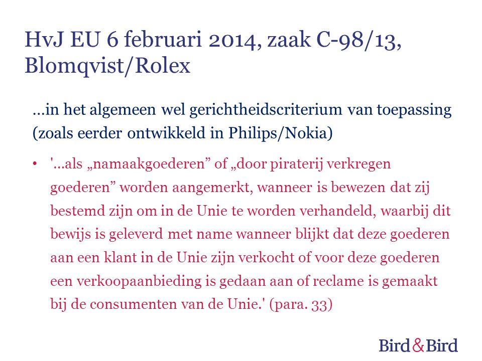 """…in het algemeen wel gerichtheidscriterium van toepassing (zoals eerder ontwikkeld in Philips/Nokia) • '…als """"namaakgoederen"""" of """"door piraterij verkr"""