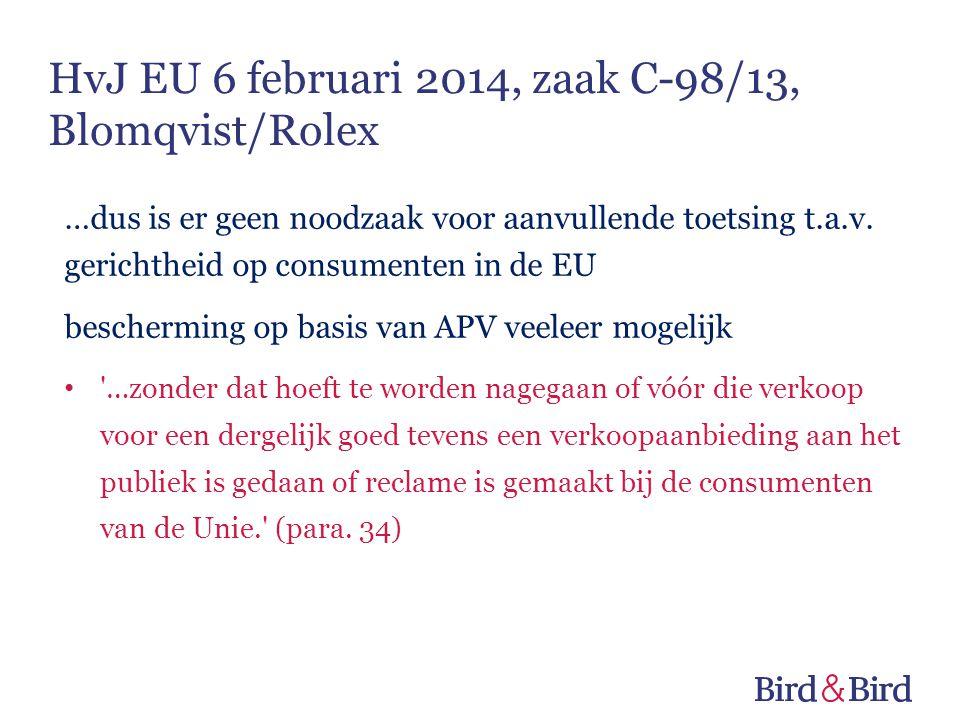 …dus is er geen noodzaak voor aanvullende toetsing t.a.v. gerichtheid op consumenten in de EU bescherming op basis van APV veeleer mogelijk • '…zonder