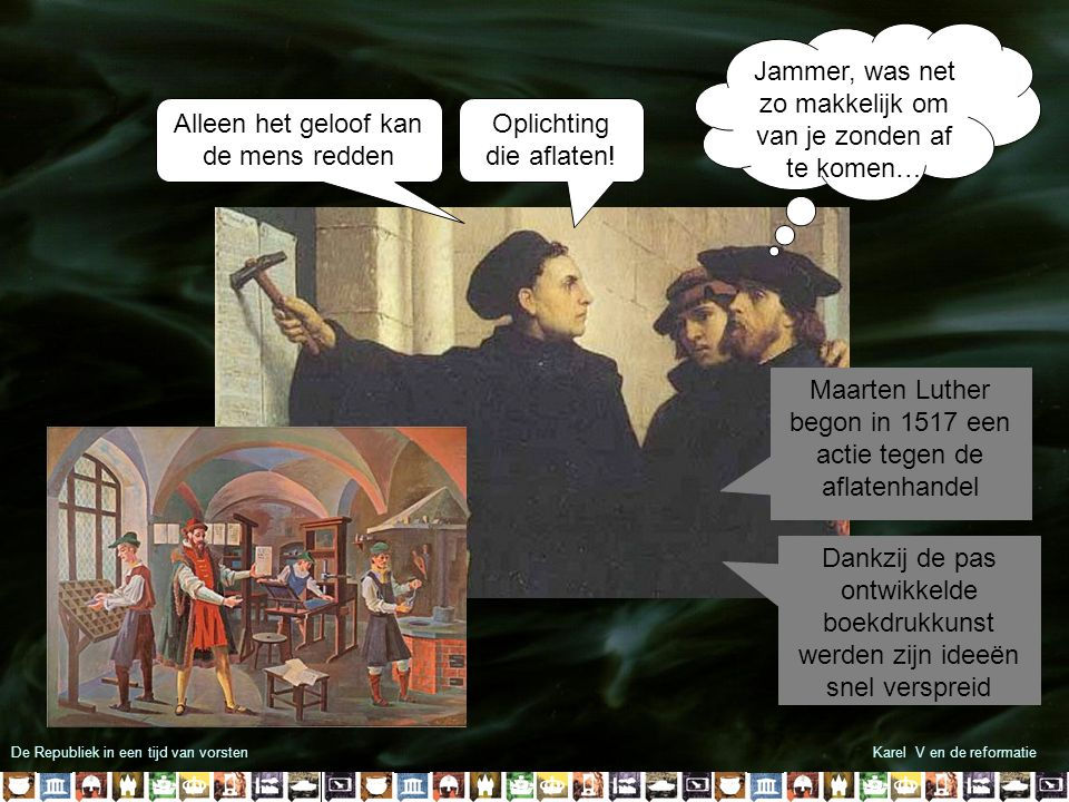 De Republiek in een tijd van vorstenKarel V en de reformatie Oplichting die aflaten! Alleen het geloof kan de mens redden Jammer, was net zo makkelijk