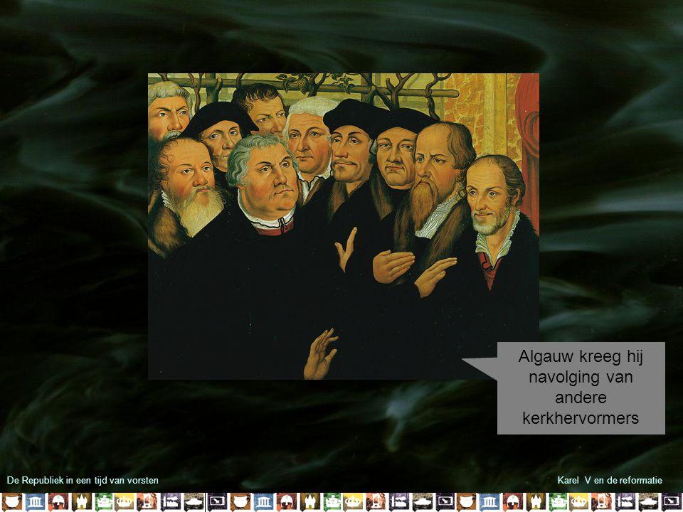 3 2 1 De Republiek in een tijd van vorstenKarel V en de reformatie De Kerhervomers hadden verschillende meningen maar over een aantal punten waren ze het eens:  Het ware geloof is alleen in de bijbel te vinden  Alles wat later in geloof gekomen was moest gezien worden als bijgeloof  Alleen God en Christus mochten worden aanbeden
