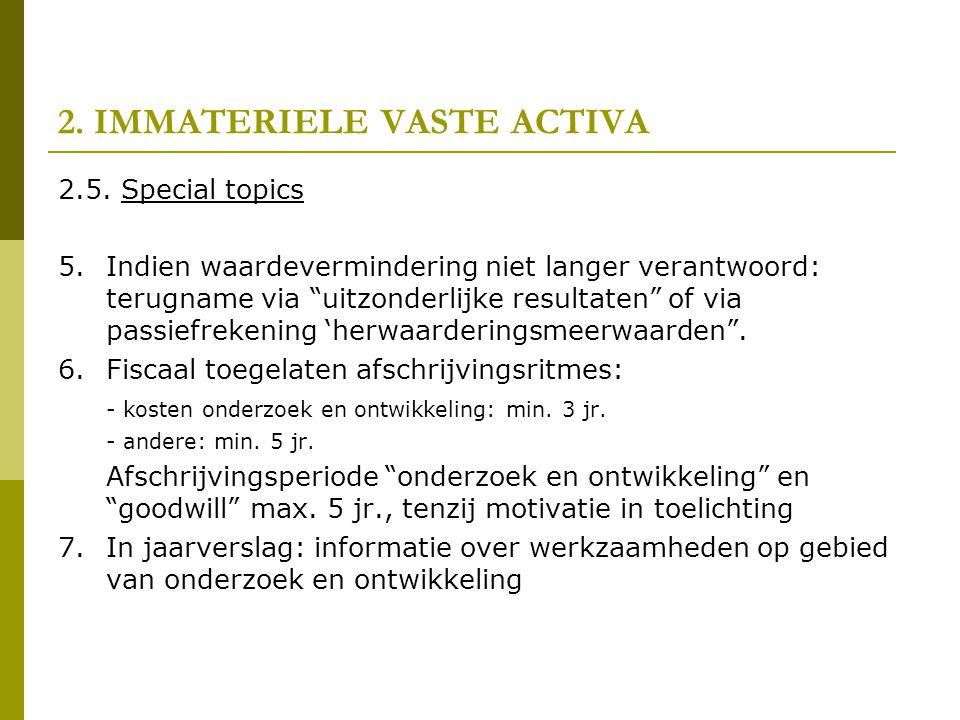 """2. IMMATERIELE VASTE ACTIVA 2.5. Special topics 5.Indien waardevermindering niet langer verantwoord: terugname via """"uitzonderlijke resultaten"""" of via"""