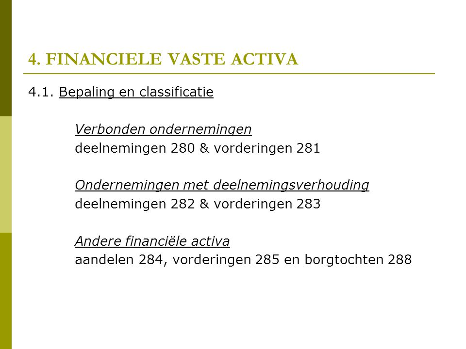 4.FINANCIELE VASTE ACTIVA 4.1.