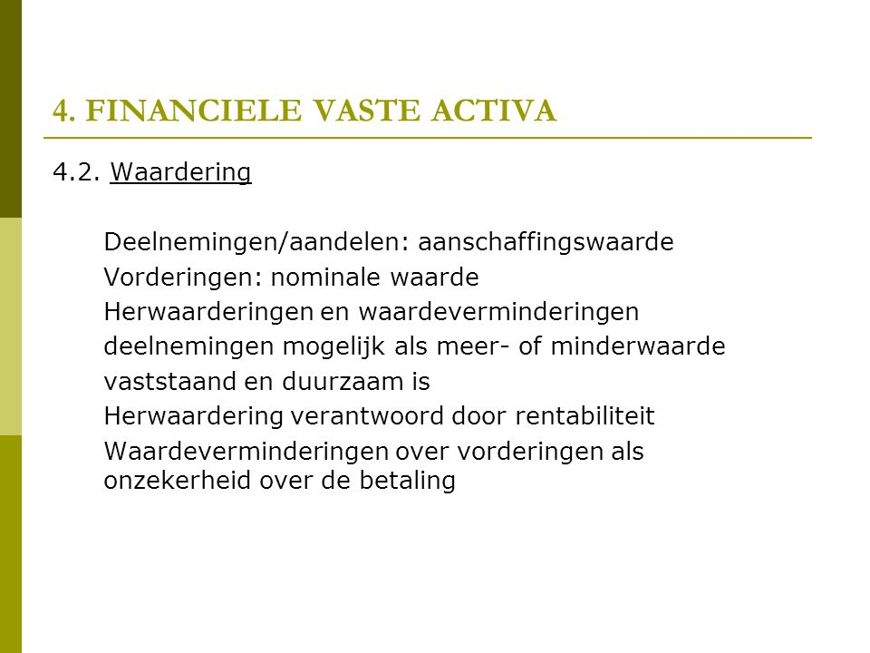 4.FINANCIELE VASTE ACTIVA 4.2.
