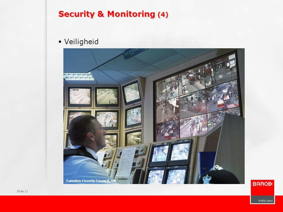 Slide 11 Security & Monitoring (4)  Veiligheid Camden County Council, UK