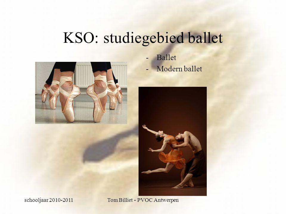 schooljaar 2010-2011Tom Billiet - PVOC Antwerpen KSO: studiegebied ballet -Ballet -Modern ballet