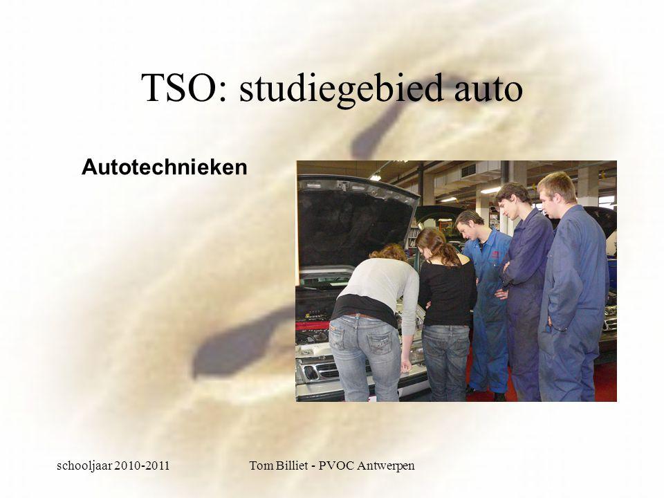 schooljaar 2010-2011Tom Billiet - PVOC Antwerpen TSO: studiegebied auto Autotechnieken