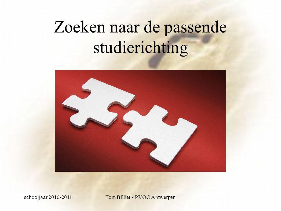 schooljaar 2010-2011Tom Billiet - PVOC Antwerpen Hoe kiezen?