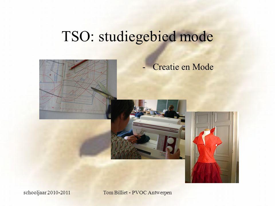 schooljaar 2010-2011Tom Billiet - PVOC Antwerpen TSO: studiegebied mode -Creatie en Mode