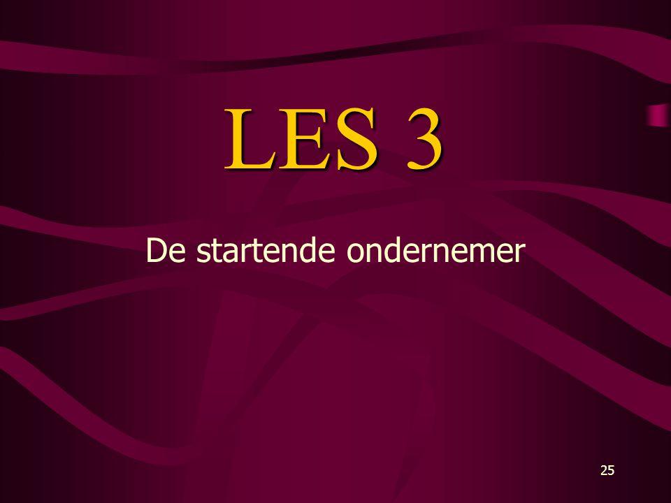 25 LES 3 De startende ondernemer