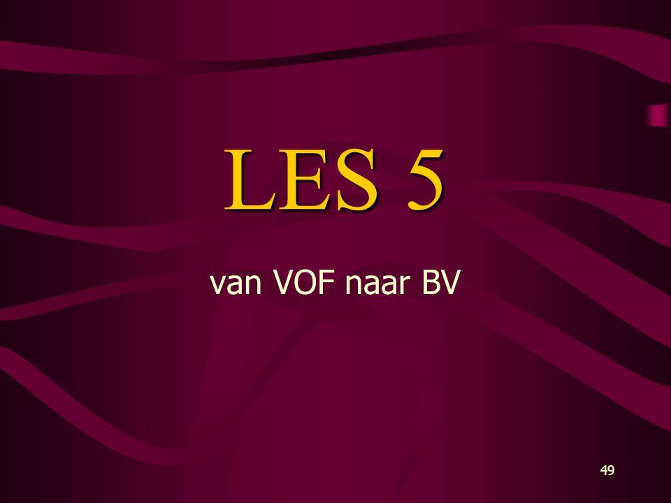 49 LES 5 van VOF naar BV