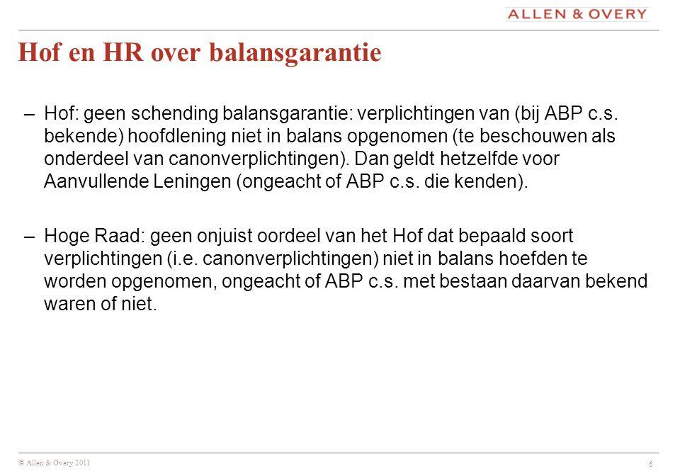 © Allen & Overy 2011 6 –Hof: geen schending balansgarantie: verplichtingen van (bij ABP c.s. bekende) hoofdlening niet in balans opgenomen (te beschou