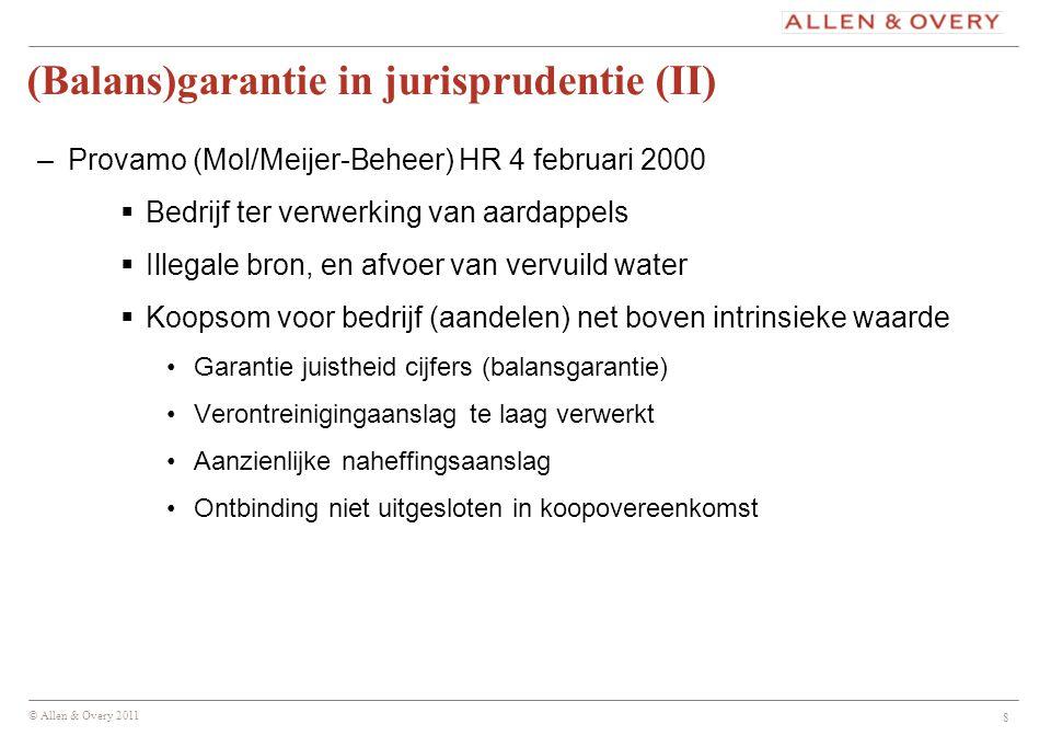 © Allen & Overy 2011 9 Hof: -toerekenbare tekortkoming die ontbinding rechtvaardigt -niet pas sprake van tekortkoming als de aan de garantie verbonden schadevergoedingsplicht niet wordt nagekomen.