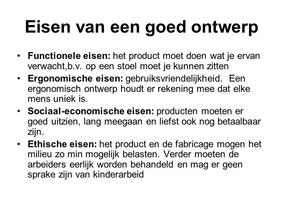 Eisen van een goed ontwerp •Functionele eisen: het product moet doen wat je ervan verwacht,b.v. op een stoel moet je kunnen zitten •Ergonomische eisen