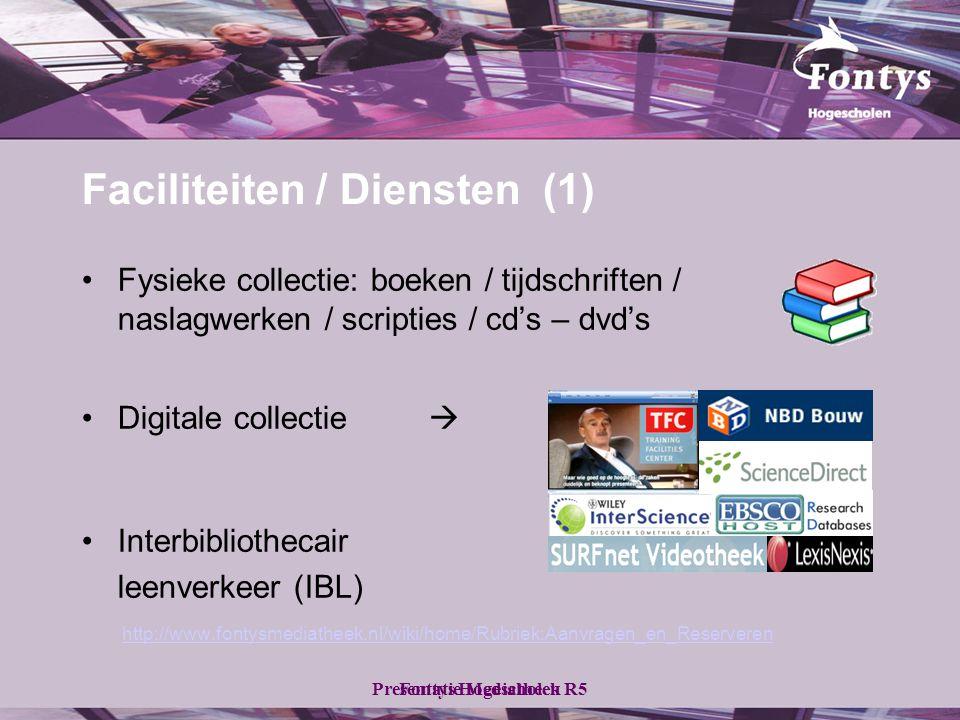 Fontys HogescholenPresentatie Mediatheek R5 Faciliteiten / Diensten (1) •Fysieke collectie: boeken / tijdschriften / naslagwerken / scripties / cd's – dvd's •Digitale collectie  •Interbibliothecair leenverkeer (IBL) http://www.fontysmediatheek.nl/wiki/home/Rubriek:Aanvragen_en_Reserveren